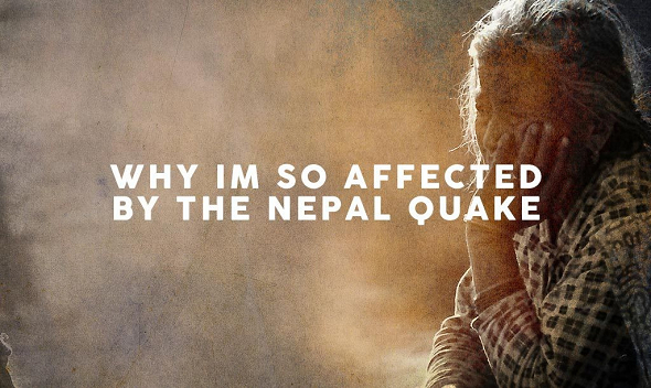 Why-Im-so-affected-by-the-Nepal-Quake